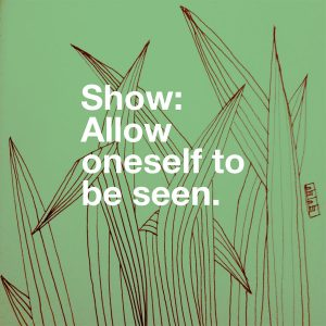 Show - allow oneself to be seen