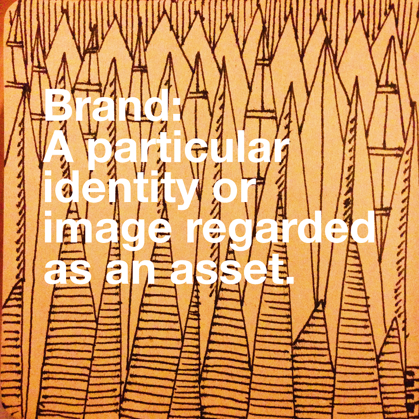 Brand: A particular identity or image regarded as an asset