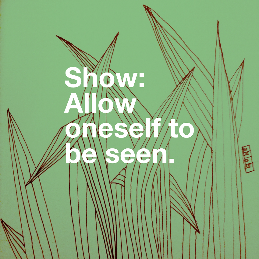 Show: Allow oneself to be seen
